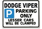DODGE VIPER Large Metal ParkingSign Gift Joke  Size Large 205 x 270mm